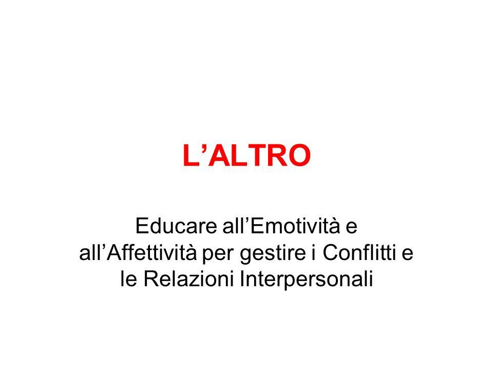 LALTRO Educare allEmotività e allAffettività per gestire i Conflitti e le Relazioni Interpersonali