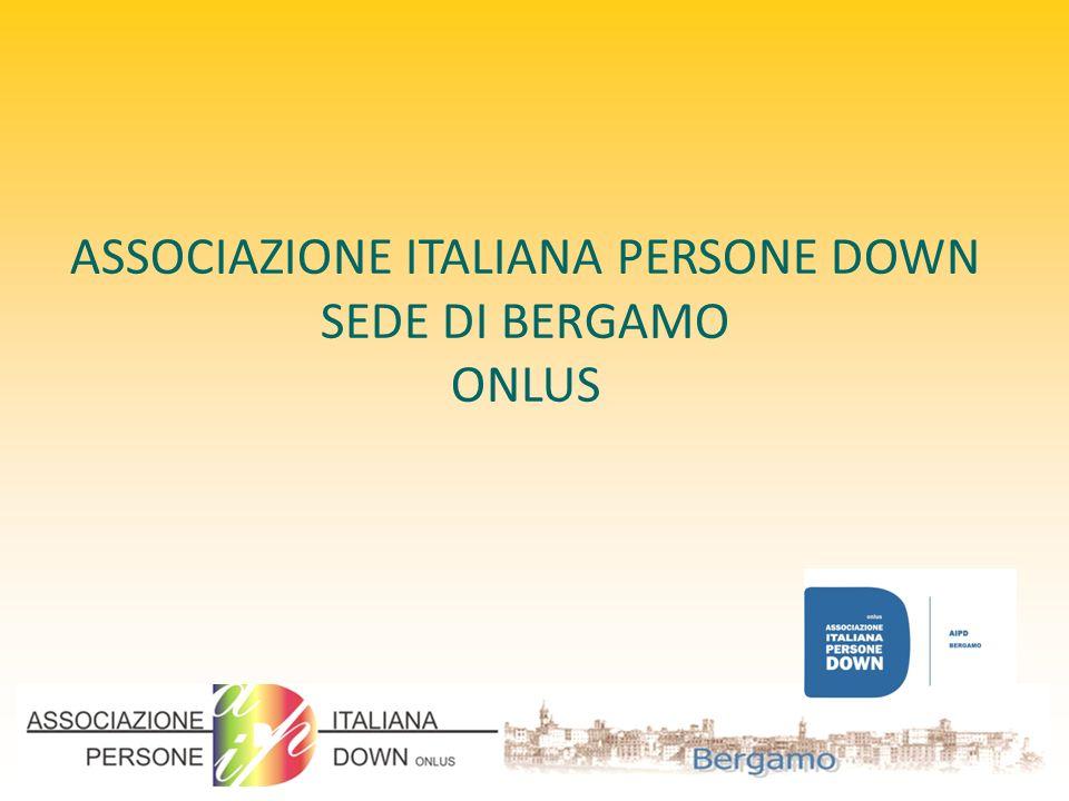 ASSOCIAZIONE ITALIANA PERSONE DOWN SEDE DI BERGAMO ONLUS