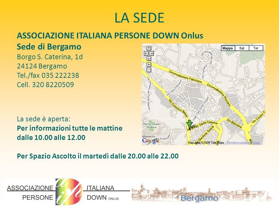LA SEDE ASSOCIAZIONE ITALIANA PERSONE DOWN Onlus Sede di Bergamo Borgo S.