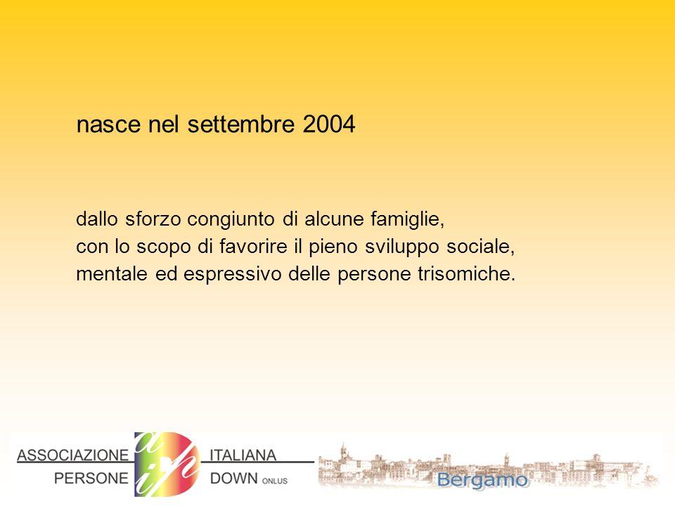nasce nel settembre 2004 dallo sforzo congiunto di alcune famiglie, con lo scopo di favorire il pieno sviluppo sociale, mentale ed espressivo delle persone trisomiche.