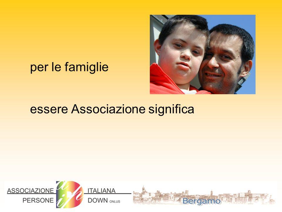 per le famiglie essere Associazione significa