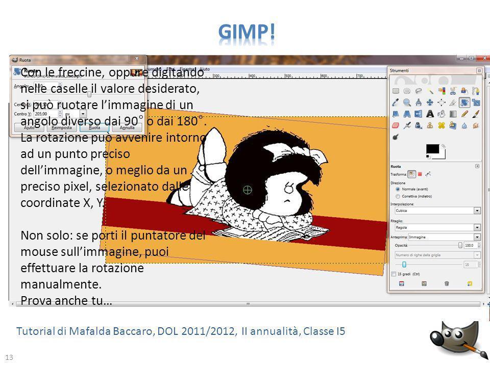 13 Tutorial di Mafalda Baccaro, DOL 2011/2012, II annualità, Classe I5 13 Con le freccine, oppure digitando nelle caselle il valore desiderato, si può
