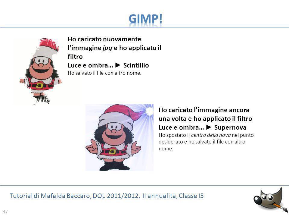 47 Tutorial di Mafalda Baccaro, DOL 2011/2012, II annualità, Classe I5 47 Ho caricato nuovamente limmagine jpg e ho applicato il filtro Luce e ombra…