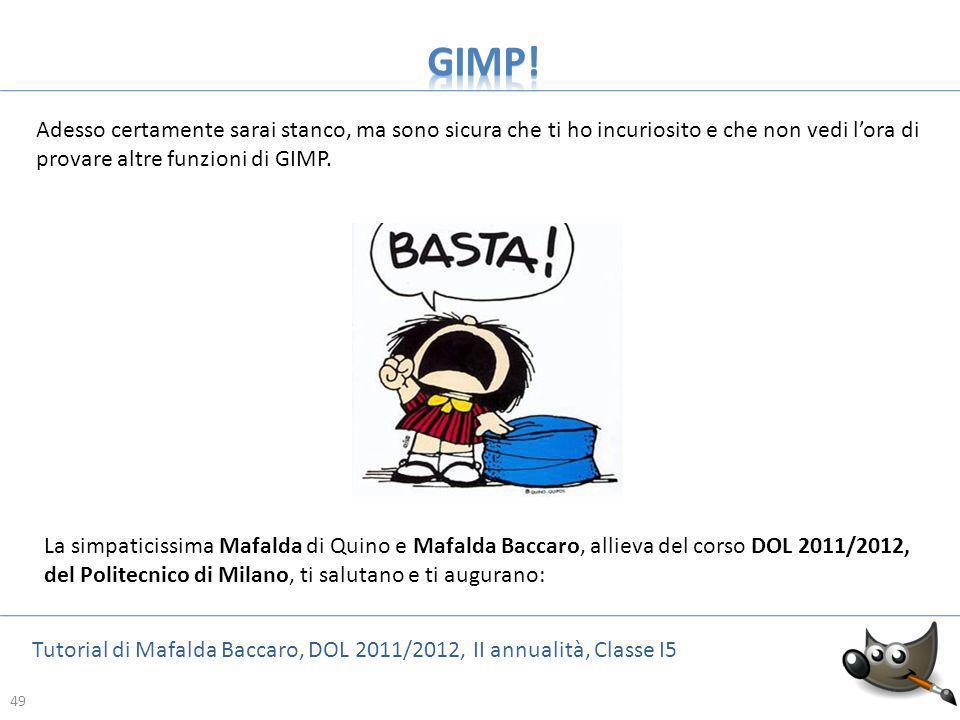 49 Tutorial di Mafalda Baccaro, DOL 2011/2012, II annualità, Classe I5 49 Adesso certamente sarai stanco, ma sono sicura che ti ho incuriosito e che n