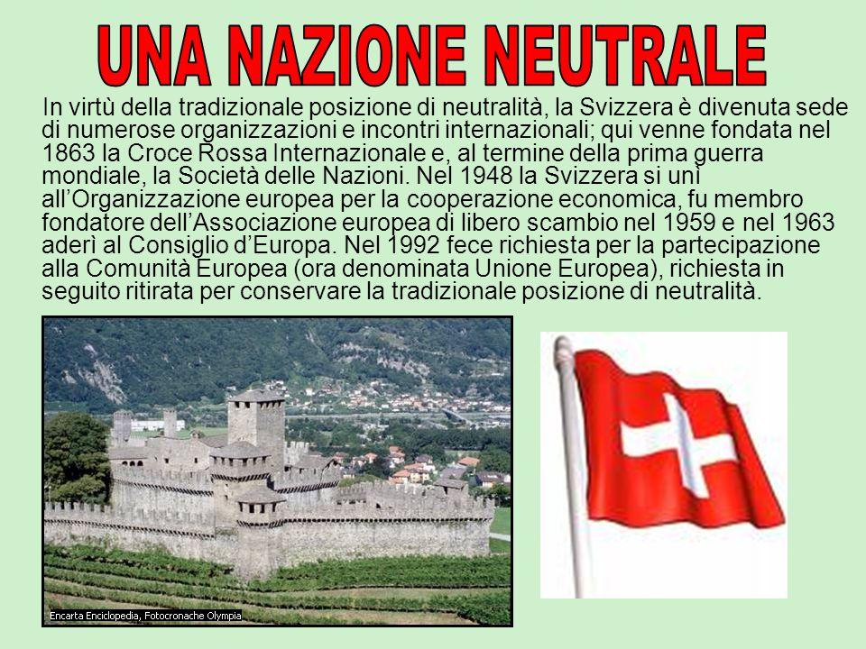 In virtù della tradizionale posizione di neutralità, la Svizzera è divenuta sede di numerose organizzazioni e incontri internazionali; qui venne fondata nel 1863 la Croce Rossa Internazionale e, al termine della prima guerra mondiale, la Società delle Nazioni.
