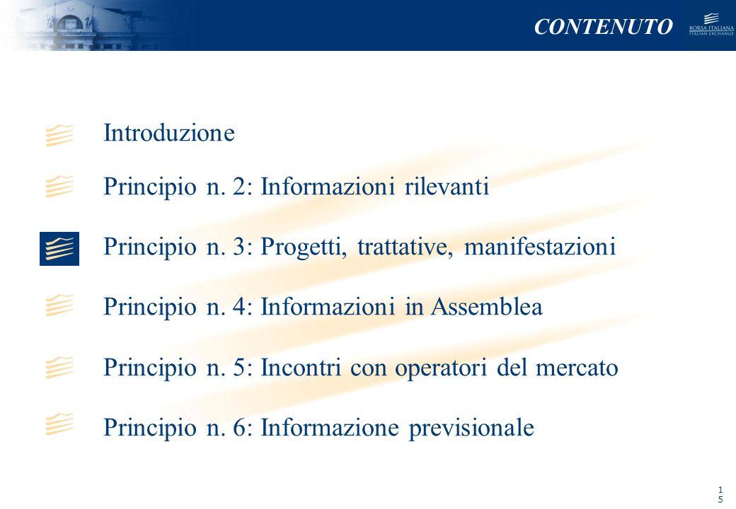 NOMEFILE_DATA_DIPARTIMENTO Introduzione Principio n. 2: Informazioni rilevanti Principio n. 3: Progetti, trattative, manifestazioni Principio n. 4: In