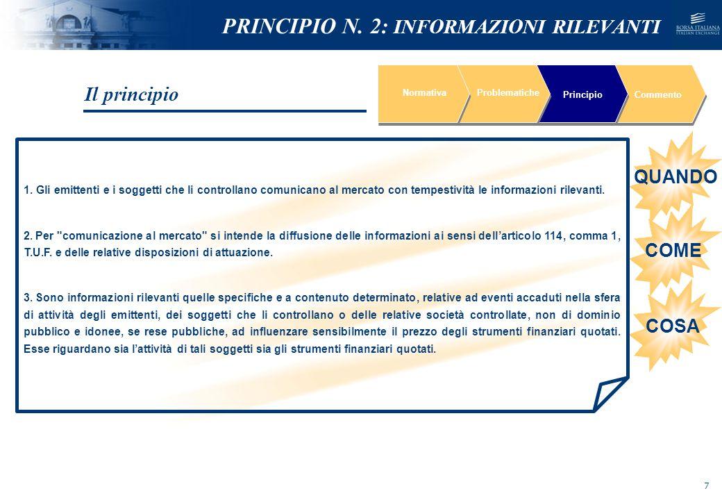 NOMEFILE_DATA_DIPARTIMENTO IDONEITA DEL FATTO AD INFLUENZARE SIGNIFICATIVAMENTE IL PREZZO DEGLI STRUMENTI FINANZIARI QUOTATI IMPATTO SIGNIFICATIVO SU SITUAZIONE ECON-PATR-FIN O SU CARATTERISTICHE DEGLI STRUMENTI FINANZIARI SPECIFICITA E DETERMINATEZZA INFORMAZIONE RILEVANTE NormativaProblematiche PrincipioCommento Cosa è info rilevante: i criteri PRINCIPIO N.