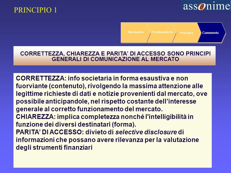 9 NormativaProblematiche PrincipioCommento CORRETTEZZA, CHIAREZZA E PARITA DI ACCESSO SONO PRINCIPI GENERALI DI COMUNICAZIONE AL MERCATO.