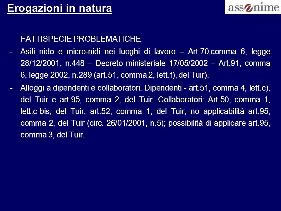 Erogazioni in natura FATTISPECIE PROBLEMATICHE -Asili nido e micro-nidi nei luoghi di lavoro – Art.70,comma 6, legge 28/12/2001, n.448 – Decreto minis