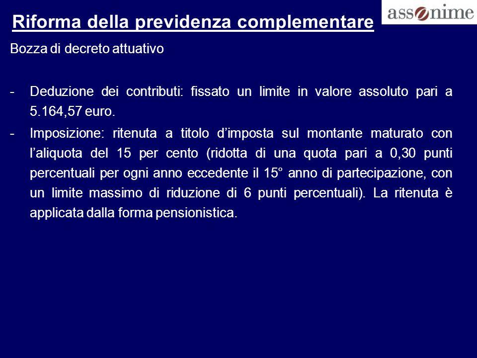 Riforma della previdenza complementare Bozza di decreto attuativo -Deduzione dei contributi: fissato un limite in valore assoluto pari a 5.164,57 euro