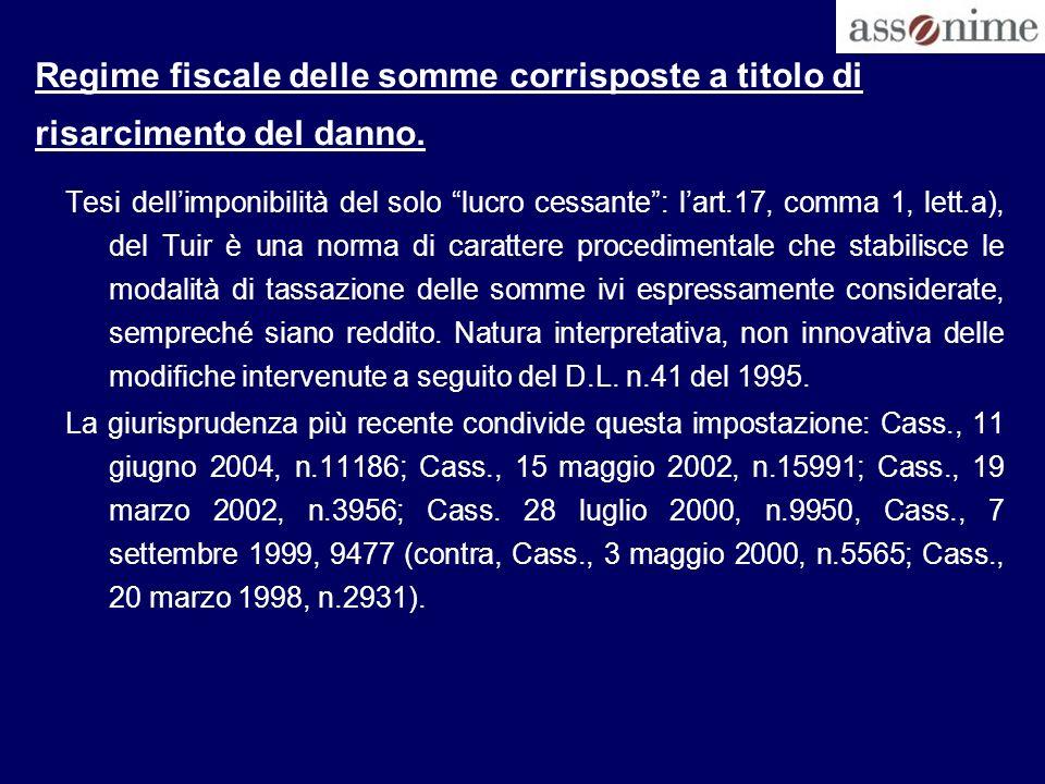 Regime fiscale delle somme corrisposte a titolo di risarcimento del danno. Tesi dellimponibilità del solo lucro cessante: lart.17, comma 1, lett.a), d