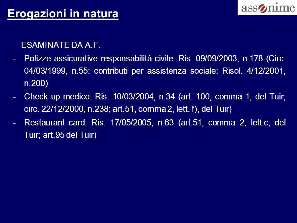 Erogazioni in natura ESAMINATE DA A.F. -Polizze assicurative responsabilità civile: Ris. 09/09/2003, n.178 (Circ. 04/03/1999, n.55: contributi per ass