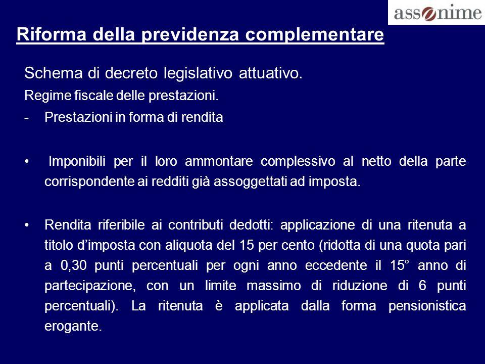 Riforma della previdenza complementare Schema di decreto legislativo attuativo. Regime fiscale delle prestazioni. -Prestazioni in forma di rendita Imp