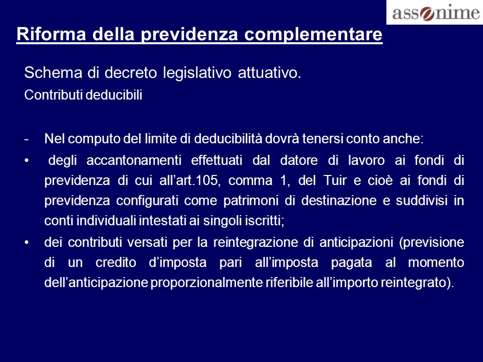 Riforma della previdenza complementare Schema di decreto legislativo attuativo. Contributi deducibili -Nel computo del limite di deducibilità dovrà te