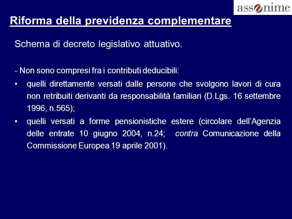 Riforma della previdenza complementare Schema di decreto legislativo attuativo. - Non sono compresi fra i contributi deducibili: quelli direttamente v
