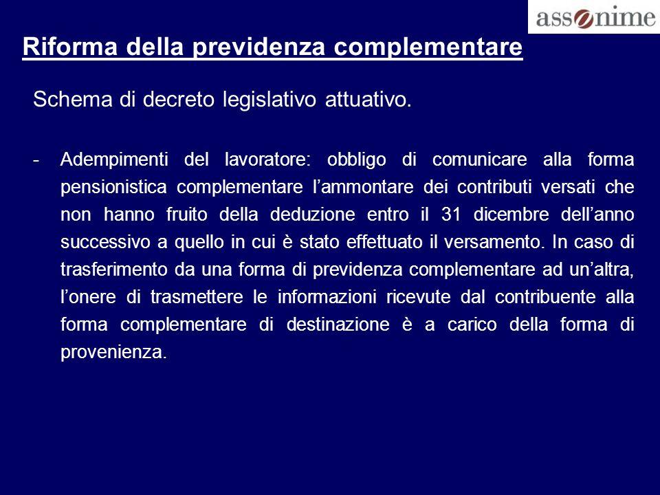 Riforma della previdenza complementare Schema di decreto legislativo attuativo. -Adempimenti del lavoratore: obbligo di comunicare alla forma pensioni