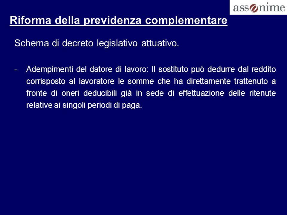 Riforma della previdenza complementare Schema di decreto legislativo attuativo. -Adempimenti del datore di lavoro: Il sostituto può dedurre dal reddit