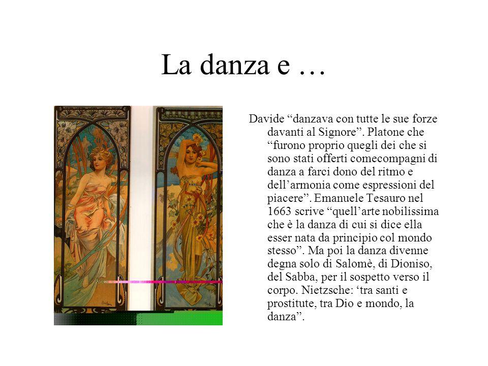 La danza e … Davide danzava con tutte le sue forze davanti al Signore. Platone che furono proprio quegli dei che si sono stati offerti comecompagni di