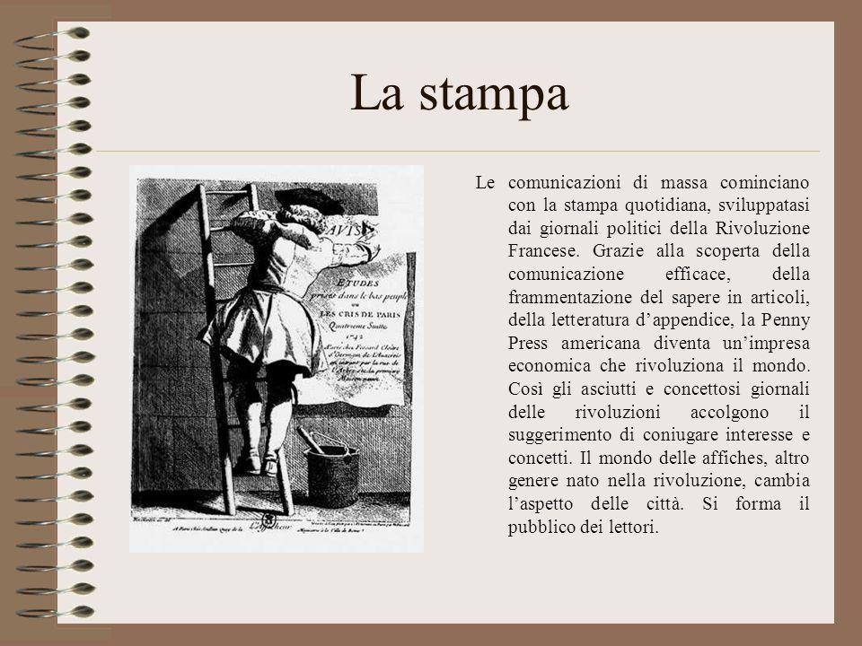 La stampa Le comunicazioni di massa cominciano con la stampa quotidiana, sviluppatasi dai giornali politici della Rivoluzione Francese. Grazie alla sc