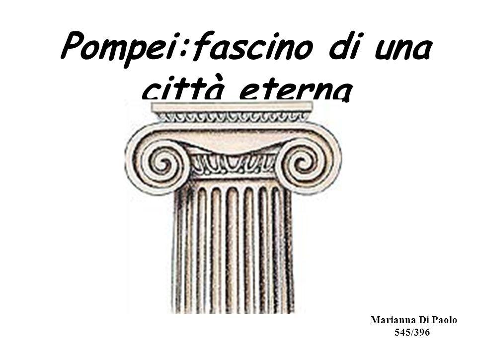 Pompei:fascino di una città eterna Marianna Di Paolo 545/396