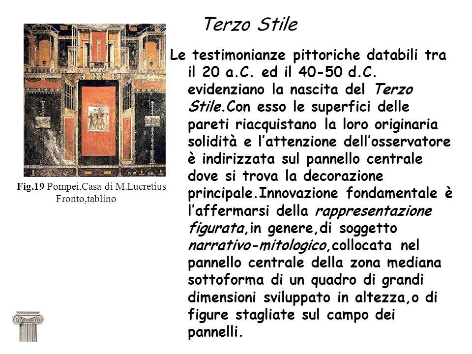 Terzo Stile Le testimonianze pittoriche databili tra il 20 a.C. ed il 40-50 d.C. evidenziano la nascita del Terzo Stile.Con esso le superfici delle pa