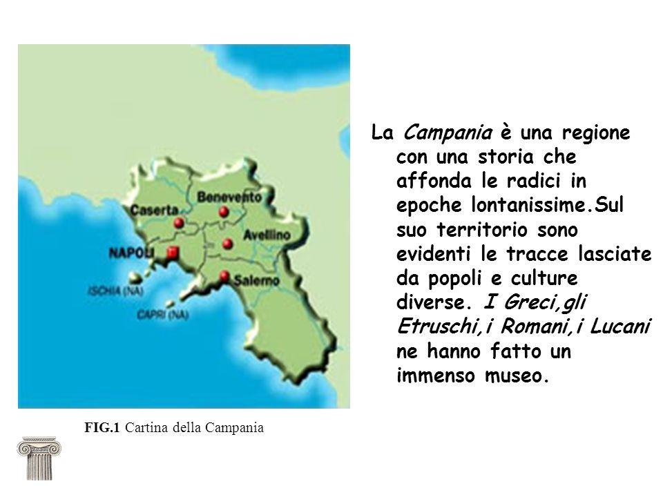 La Campania è una regione con una storia che affonda le radici in epoche lontanissime.Sul suo territorio sono evidenti le tracce lasciate da popoli e culture diverse.