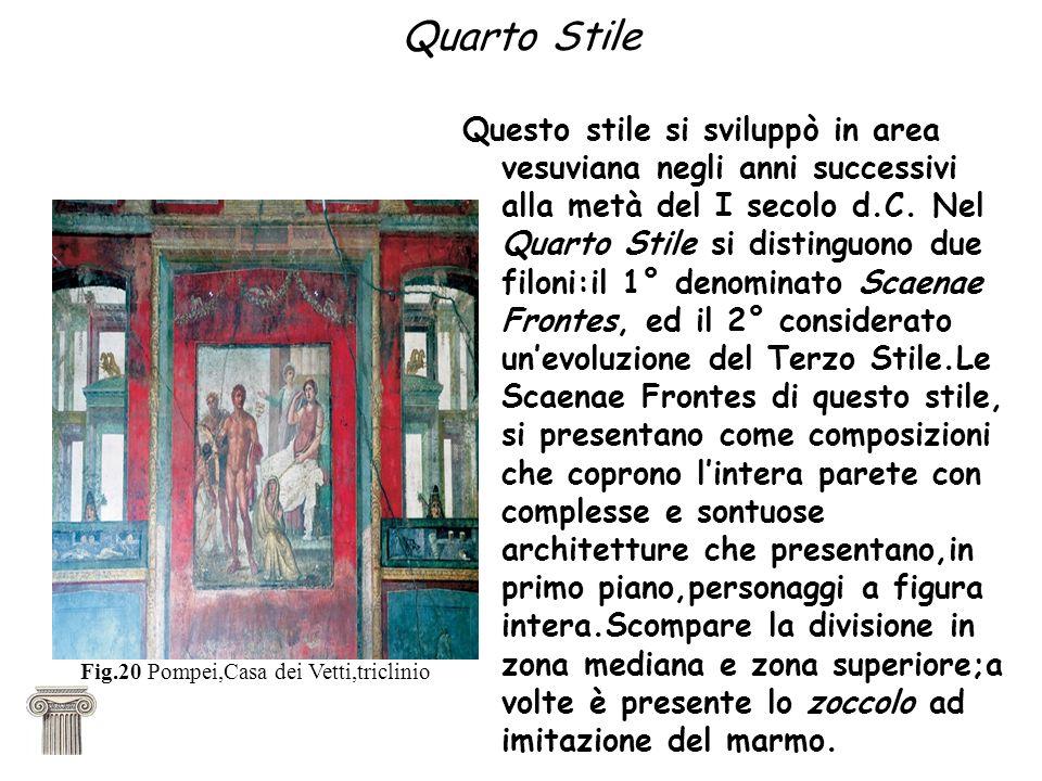Quarto Stile Questo stile si sviluppò in area vesuviana negli anni successivi alla metà del I secolo d.C. Nel Quarto Stile si distinguono due filoni:i