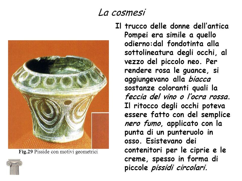 La cosmesi Il trucco delle donne dellantica Pompei era simile a quello odierno:dal fondotinta alla sottolineatura degli occhi, al vezzo del piccolo neo.