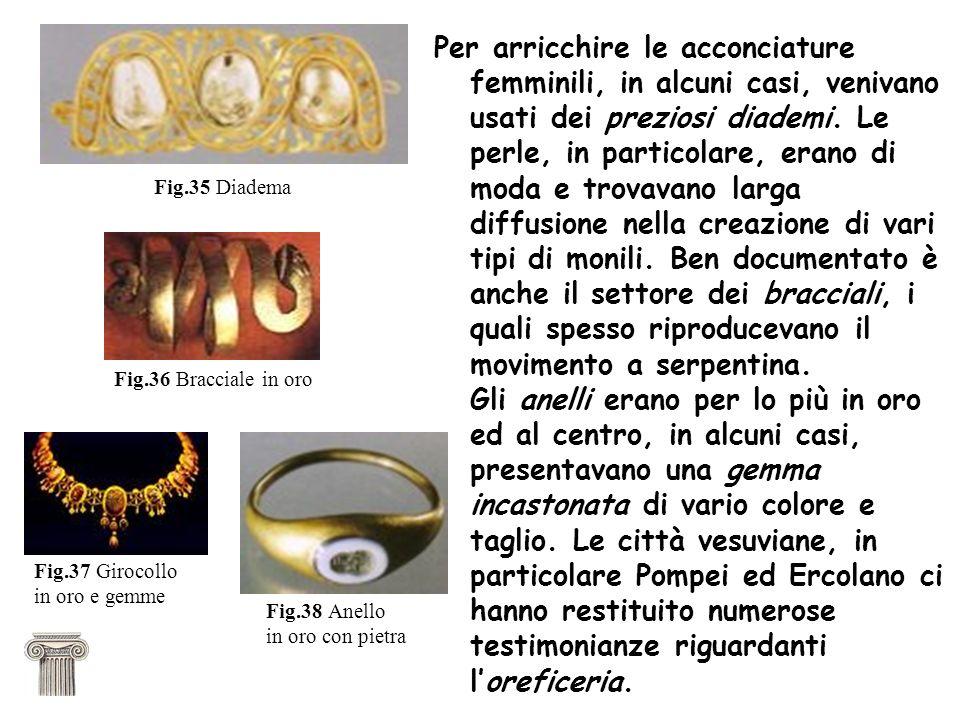 Per arricchire le acconciature femminili, in alcuni casi, venivano usati dei preziosi diademi. Le perle, in particolare, erano di moda e trovavano lar