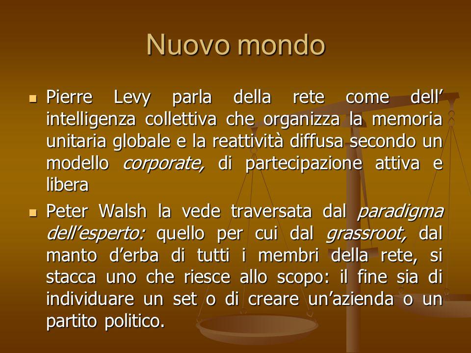 Nuovo mondo Pierre Levy parla della rete come dell intelligenza collettiva che organizza la memoria unitaria globale e la reattività diffusa secondo u