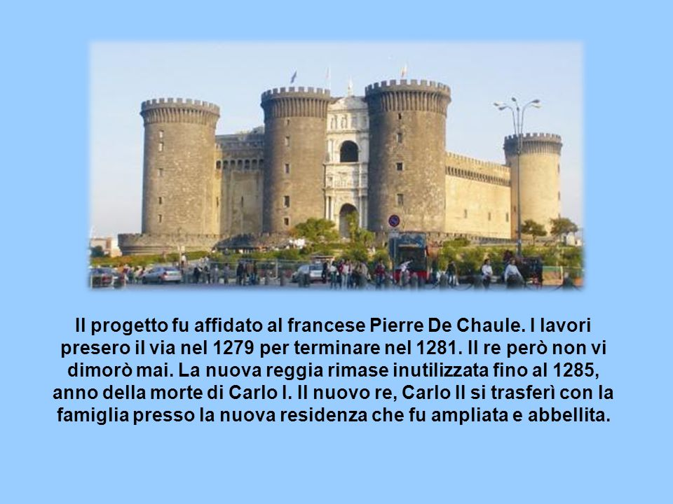 Il progetto fu affidato al francese Pierre De Chaule.