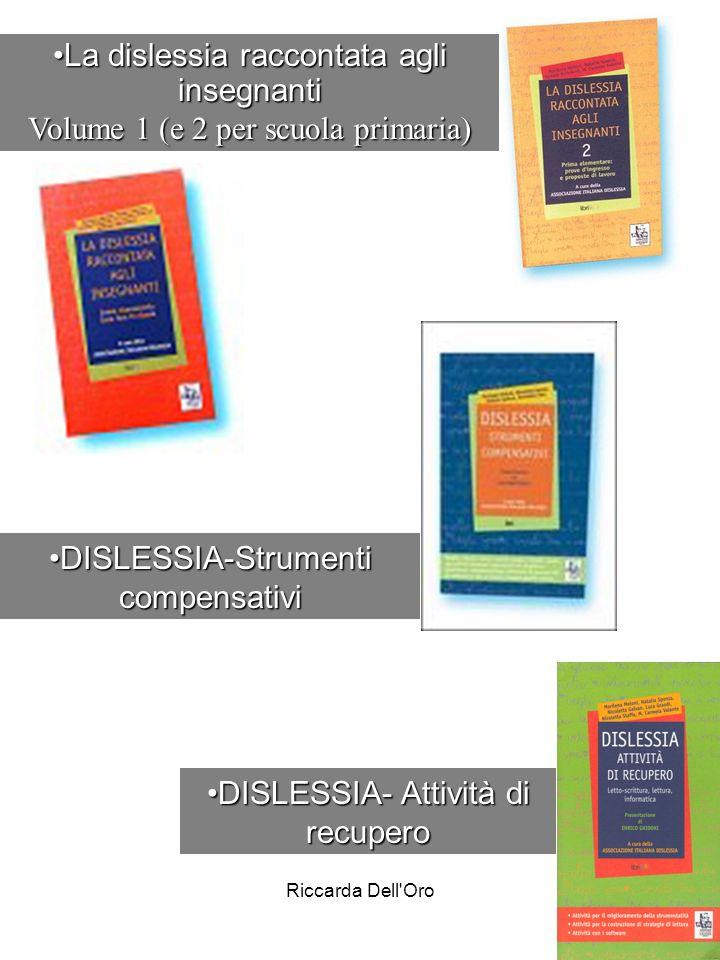 Riccarda Dell'Oro DISLESSIA-Strumenti compensativiDISLESSIA-Strumenti compensativi DISLESSIA- Attività di recuperoDISLESSIA- Attività di recupero La d