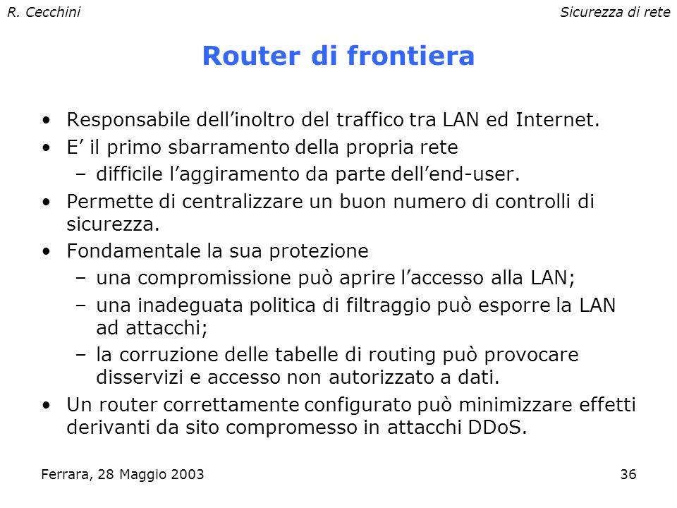 R. CecchiniSicurezza di rete Ferrara, 28 Maggio 200335 NIDS firewall router dialup LAN esterna server DMZ client Intranet Internet Internet e Intranet