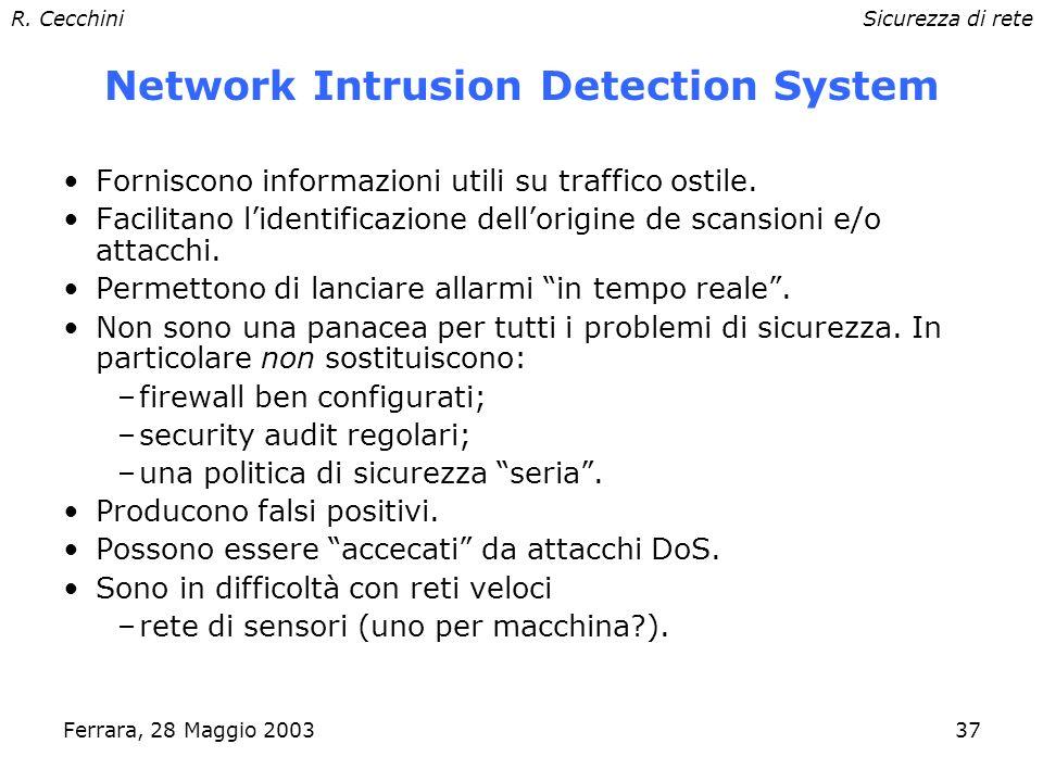 R. CecchiniSicurezza di rete Ferrara, 28 Maggio 200336 Router di frontiera Responsabile dellinoltro del traffico tra LAN ed Internet. E il primo sbarr