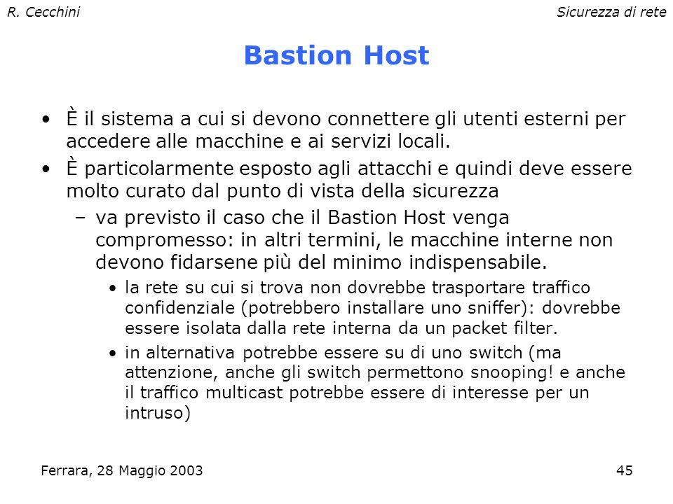 R. CecchiniSicurezza di rete Ferrara, 28 Maggio 200344 Packet filter Un device (ad es.