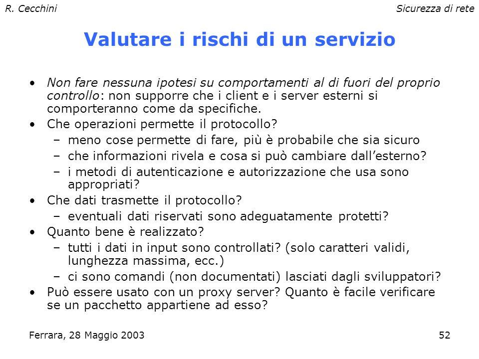 R. CecchiniSicurezza di rete Ferrara, 28 Maggio 200351 Firewall e servizi internet Server Perimeter Network Internal Network Proxy Server Bastion Host