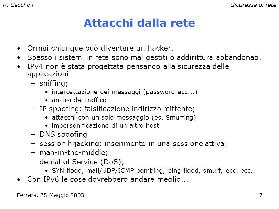R. CecchiniSicurezza di rete Ferrara, 28 Maggio 20036 Tipologia delle vulnerabilità Difetti di progettazione nel software o nei protocolli –NFS manca