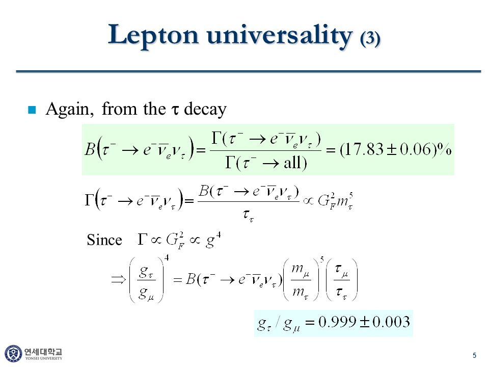 6 Lepton universality (4) from the decay