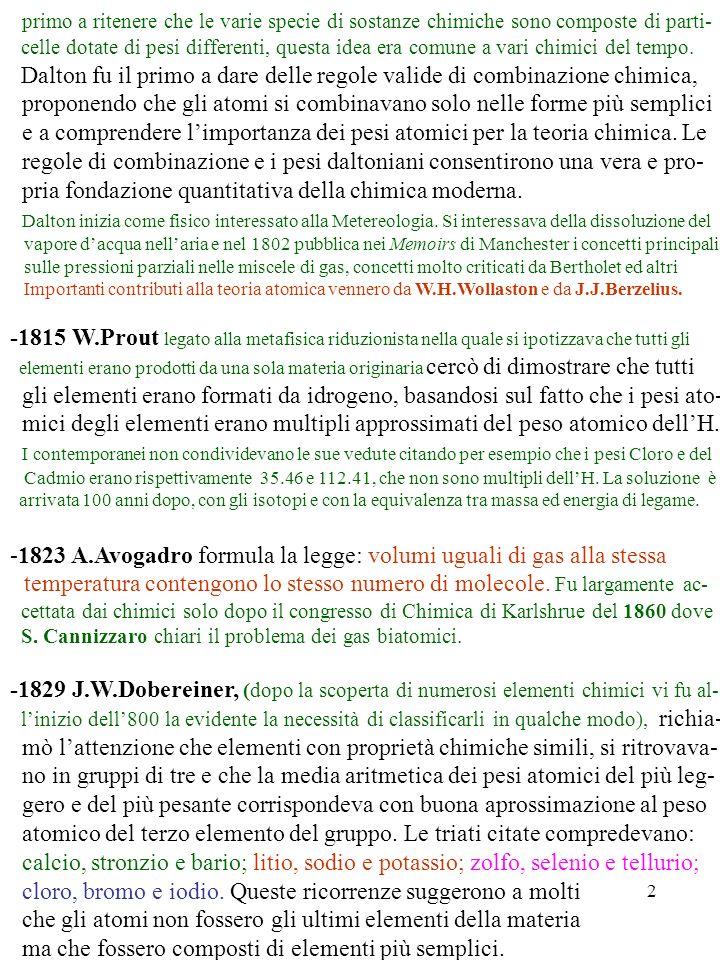 3 -1833 M.Faraday enuncia le leggi dellelettrolisi dove mette in evidenza la stretta relazione per lelettrolisi tra massa e quantità di carica.