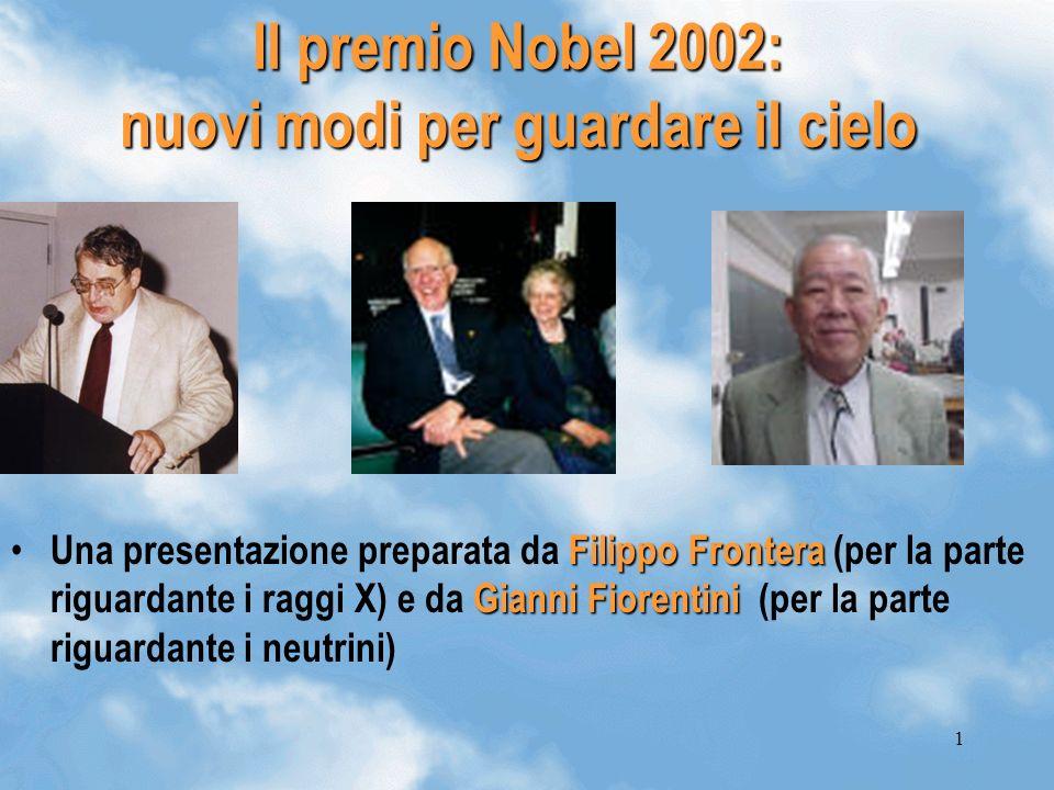 1 Il premio Nobel 2002: nuovi modi per guardare il cielo Filippo Frontera Gianni Fiorentini Una presentazione preparata da Filippo Frontera (per la pa