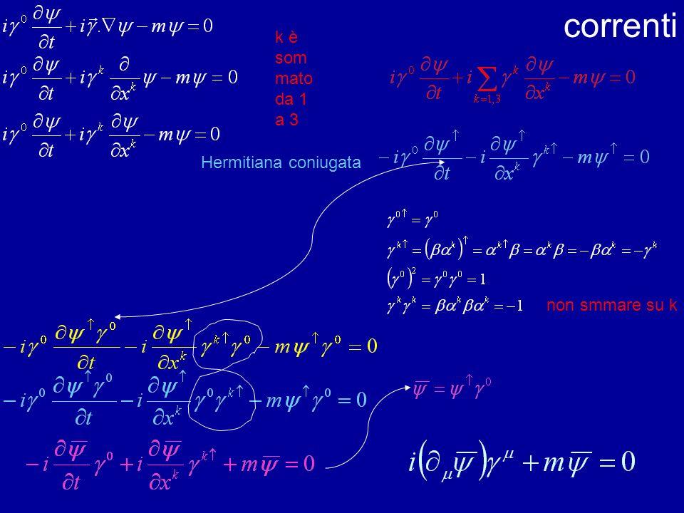 correnti k è som mato da 1 a 3 Hermitiana coniugata non smmare su k