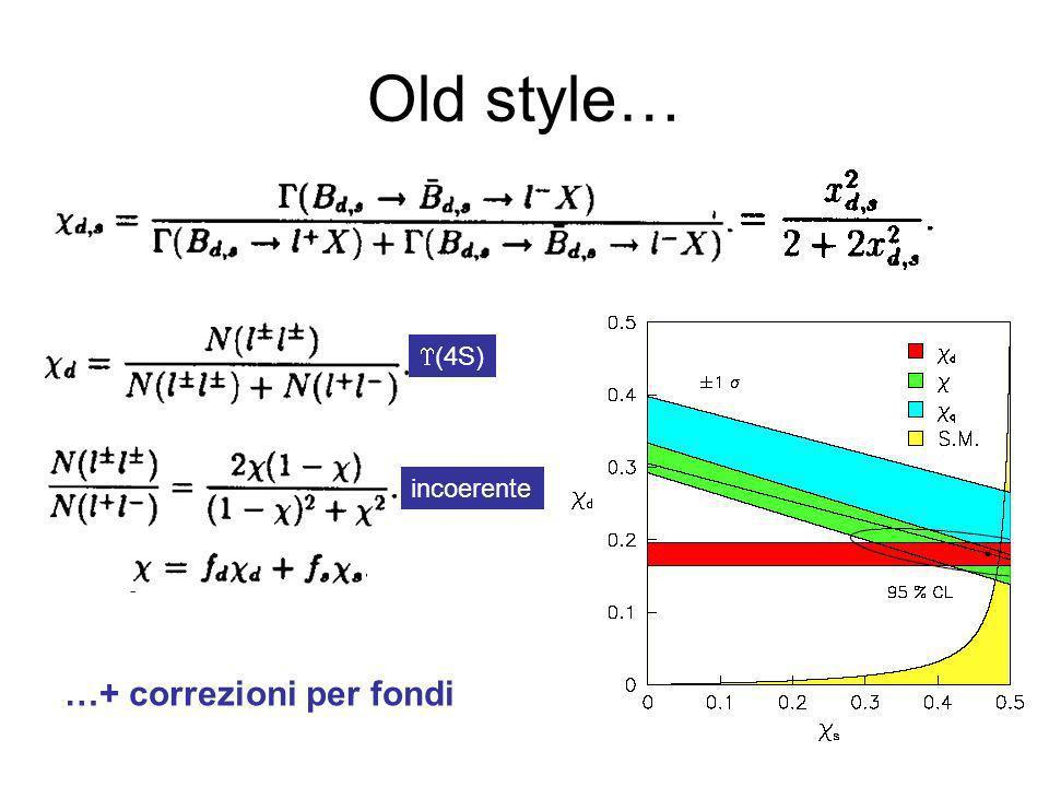Old style… …+ correzioni per fondi (4S) incoerente