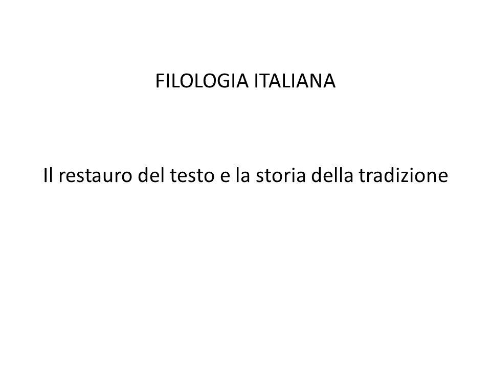 FILOLOGIA ITALIANA Il restauro del testo e la storia della tradizione