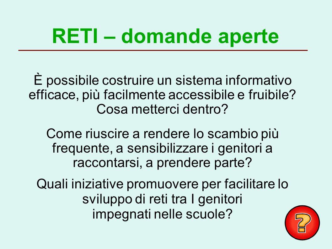 RETI – domande aperte È possibile costruire un sistema informativo efficace, più facilmente accessibile e fruibile.