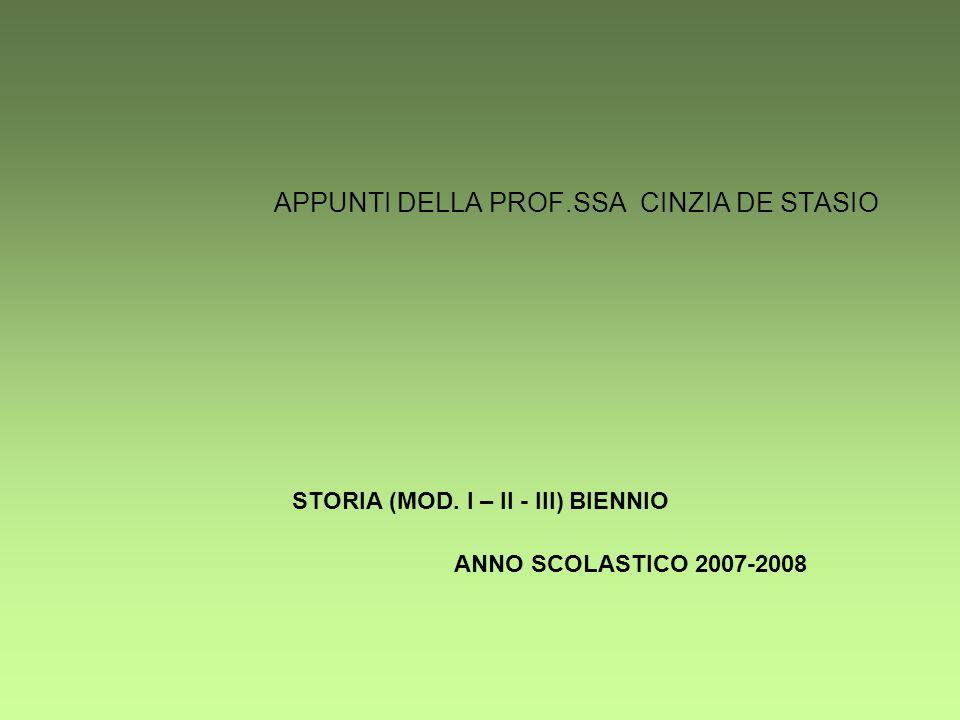 APPUNTI DELLA PROF.SSA CINZIA DE STASIO STORIA (MOD. I – II - III) BIENNIO ANNO SCOLASTICO 2007-2008