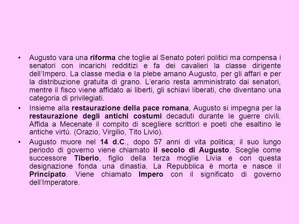 Augusto vara una riforma che toglie al Senato poteri politici ma compensa i senatori con incarichi redditizi e fa dei cavalieri la classe dirigente de