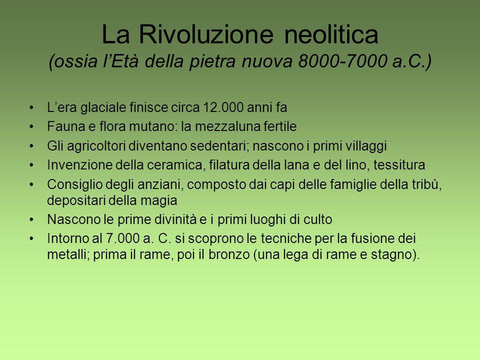 La Rivoluzione neolitica (ossia lEtà della pietra nuova 8000-7000 a.C.) Lera glaciale finisce circa 12.000 anni fa Fauna e flora mutano: la mezzaluna