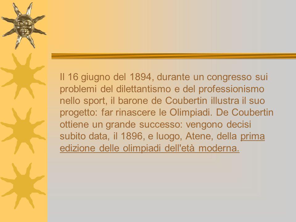 Il 16 giugno del 1894, durante un congresso sui problemi del dilettantismo e del professionismo nello sport, il barone de Coubertin illustra il suo pr
