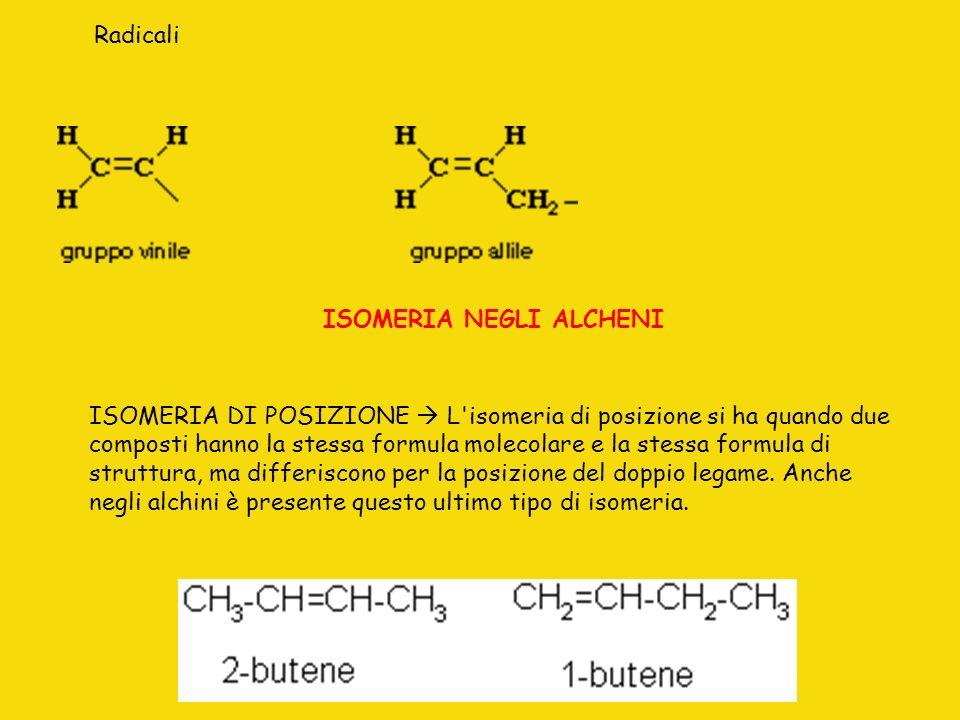 ISOMERIA DI POSIZIONE L'isomeria di posizione si ha quando due composti hanno la stessa formula molecolare e la stessa formula di struttura, ma differ