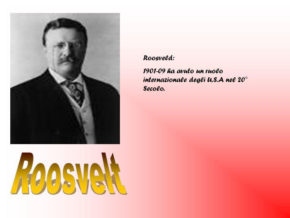 Roosveld: 1901-09 ha avuto un ruolo internazionale degli U.S.A nel 20° Secolo.